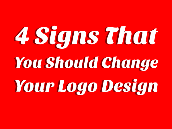 4 Signs That You Should Change Your Logo Design