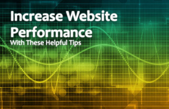 Increase Website Performance With These Helpful Tips